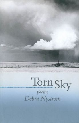 Torn Sky: Poems. Debra Nystrom