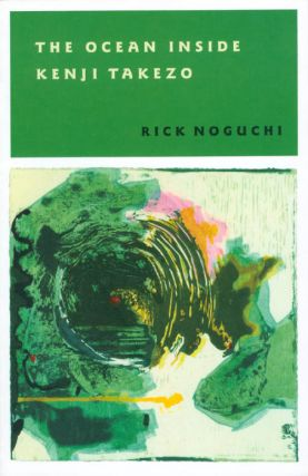 The Ocean Inside Kenji Takezo (Pitt Poetry Series). Rick Noguchi