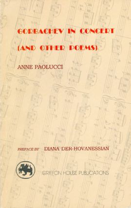 Gorbachev in Concert (and Other Poems). Anne Paolucci, Diana Der-Hovanessian, preface