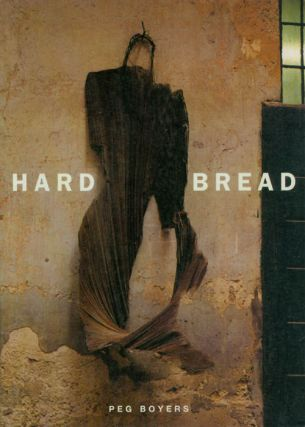 Hard Bread. Peg Boyers
