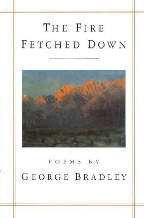 The Fire Fetched Down. George Bradley