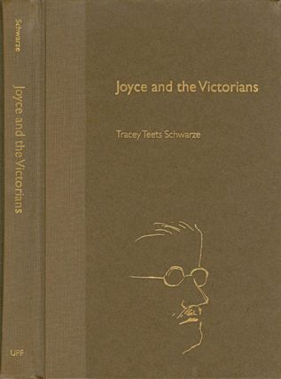 Joyce and the Victorians. Tracey Teets Schwarze