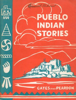 Pueblo Indian Stories. Arthur I. Gates, Celeste Comegys Peardon