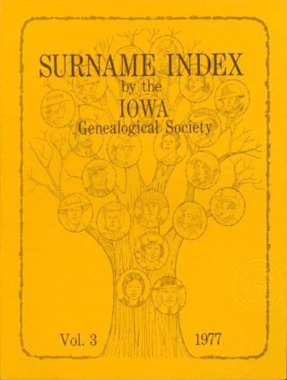 Surname Index by the Iowa Genealogical Society: Vol. 3, 1977, M to Z. Mrs. Ronald R. Woodin, Mrs....