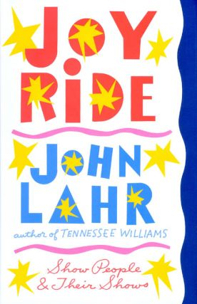 Joy Ride: Show People and Their Shows. John Lahr