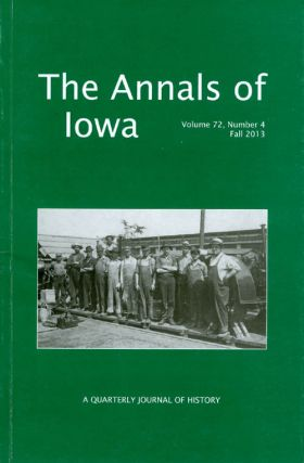 The Annals of Iowa : Volume 72, Number 4 : Fall 2013. Marvin Bergman