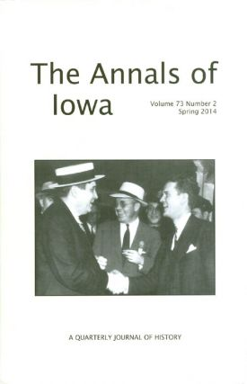 The Annals of Iowa : Volume 73, Number 2 : Spring 2014. Marvin Bergman