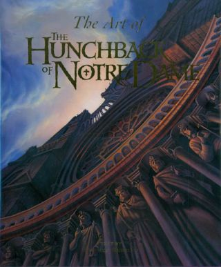 The Art of The Hunchback of Notre Dame. Stephen Rebello