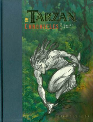 The Tarzan Chronicles. Howard E. Green, Phil Collins, foreword