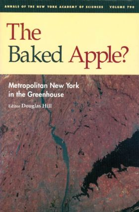 The Baked Apple: Metropolitan New York in the Greenhouse (Annals of the New York Academy of...
