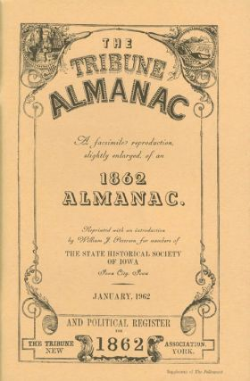 The Tribune Almanac and Political Register for 1862: A Facsmilie Reproduction, Slightly Enlarged,...