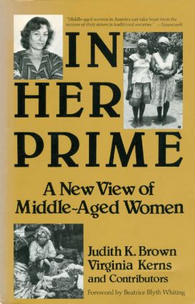In Her Prime: A New View of Middle-Aged Women. Judith K. Brown, Virginia Kerns