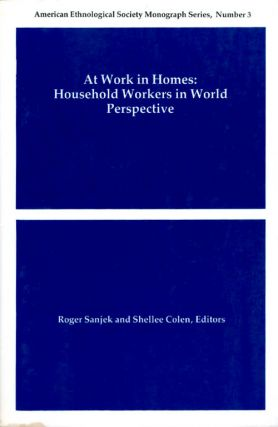 At Work in Homes: Household Workers in World Perspective (American Ethnological Society Monograph...