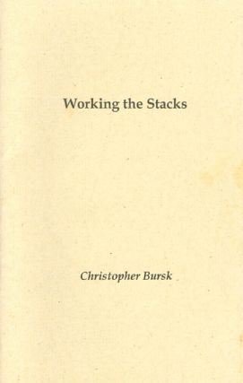 Working the Stacks. Christopher Bursk