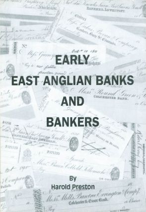Early East Anglian Banks and Bankers. Harold Preston
