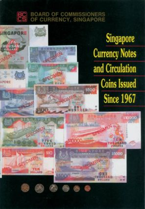 Singapore Currency Notes and Circulation Coins Issued Since 1967. Singapore Board of...