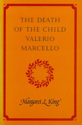 The Death of the Child Valerio Marcello. Margaret L. King