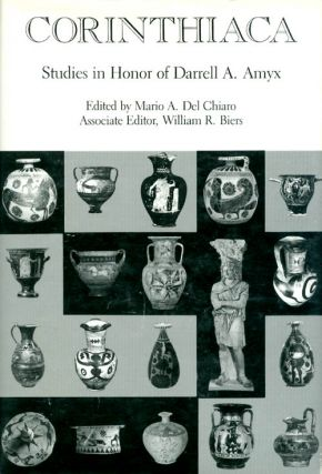 Corinthiaca: Studies in Honor of Darrell A. Amyx. Mario A. Del Chiaro, William R. Biers