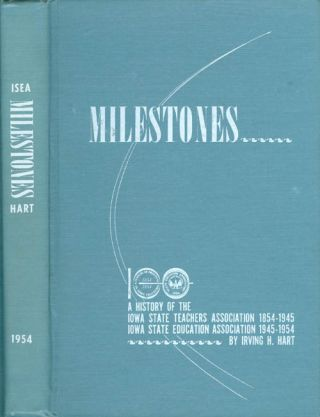 Milestones: A History of the Iowa State Teachers' Association 1854-1945, Iowa State Education...