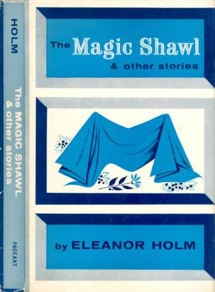 The Magic Shawl and Other Stories. Eleanor Holm