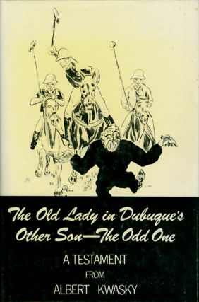 The Old Lady in Dubuque's Other Son--The Odd One. Albert Kwasky