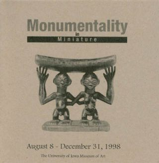 Monumentality in Miniature (August 8- December 31, 1998). Victoria Rovine