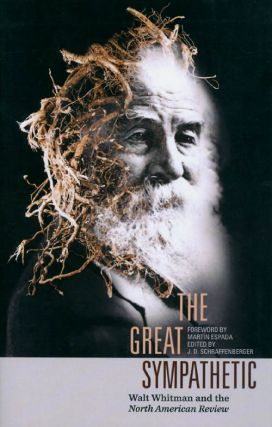 The Great Sympathetic: Walt Whitman and the North American Review. J. D. Schraffenberger,...