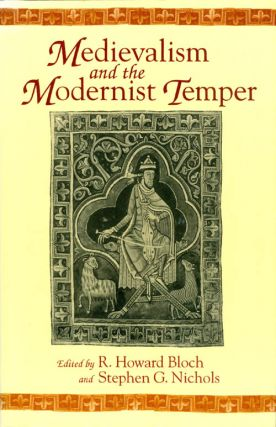 Medievalism and the Modernist Temper. R. Howard Bloch, Stephen G. Nichols