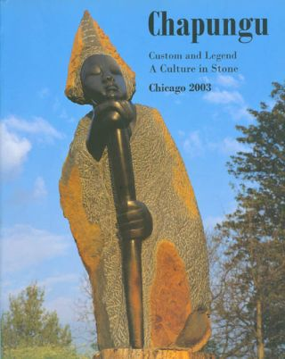 Chapungu: Custom and Legend - A Culture in Stone. Roy Guthrie