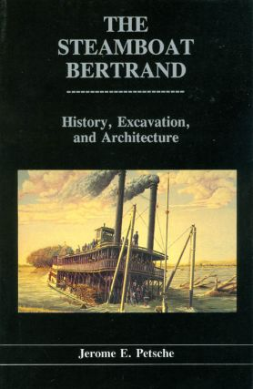 The Steamboat Bertrand (Publications in Archaeology 11). Jerome E. Petsche
