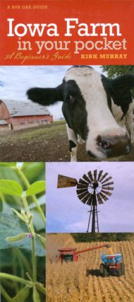 Iowa Farm in Your Pocket: A Beginner's Guide (Bur Oak Guide). Kirk Murray