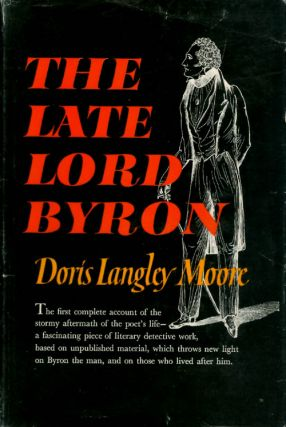 The Late Lord Byron. Doris Langley Moore