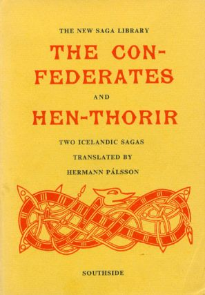 The Confederates and Hen-Thorir (The New Saga Library). Hermann Pálsson, trans