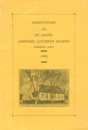 Constitution of St. John's American Lutheran Church, Pomeroy, Iowa, 1939. G. H. Mohr, Rev. R. J....