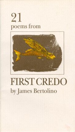 21 Poems from First Credo. James Bertolino