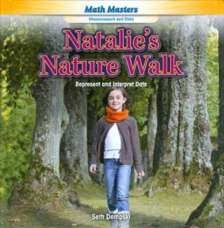Natalie's Nature Walk: Represent and Interpret Data. Seth Dempski