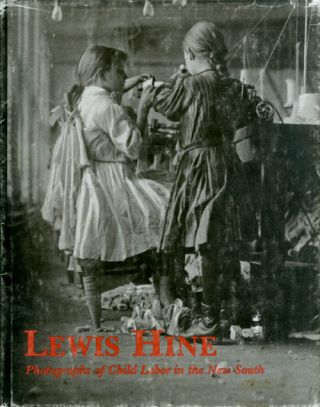 Lewis Hine: Photographs of Child Labor in the New South. John R. Kemp