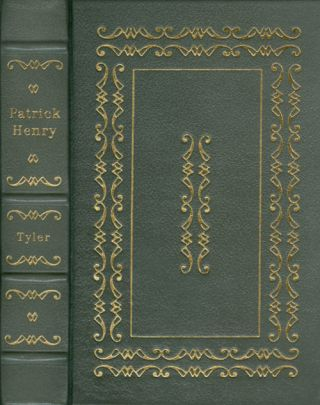 Patrick Henry (The Leather-Bound Library of American History). Moses Coit Tyler