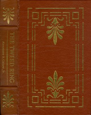The Tweed Ring (The Leather-Bound Library of American History). Alexander B. Callow, Jr