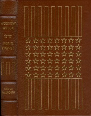 Woodrow Wilson, II: World Prophet (The Library of the Presidents). Arthur Walworth