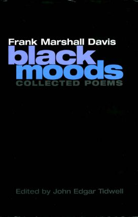 Black Moods: Collected Poems. Frank Marshall Davis