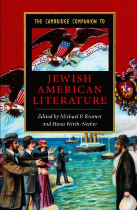 The Cambridge Companion to Jewish American Literature (Cambridge Companions to Literature)....