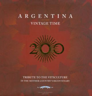 Argentina Vintage Time (Tribute to rhe Viticulture in the Mother Country's Bicentenary). Josefina...