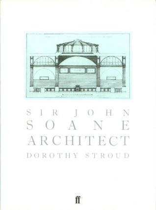 Sir John Soane: Architect. Dorothy Stroud
