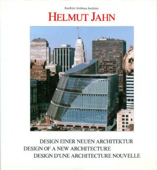 Helmut Jahn: Design einer neuen Architektur = design of a new architecture = design d'une...