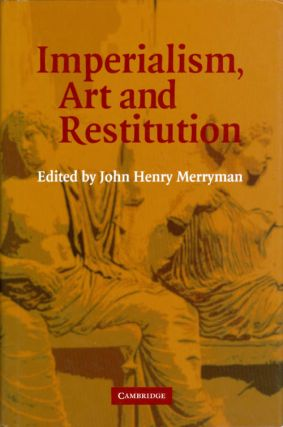 Imperialism, Art and Restitution. John Henry Merryman