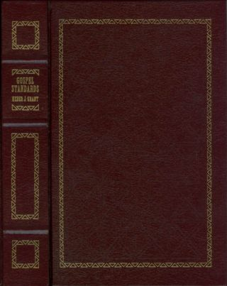 Gospel Standards: Selections from the Sermons and Writings of Heber J. Grant, Seventh President...