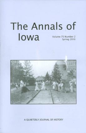 The Annals of Iowa : Volume 75, Number 2 : Spring 2016. Marvin Bergman