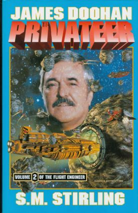 The Privateer (Flight Engineer, Volume 2). James Doohan, S. M. Stirling