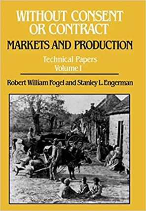 Without Consent or Contract: Markets and Production (Technical Papers Volume 1). Robert William...